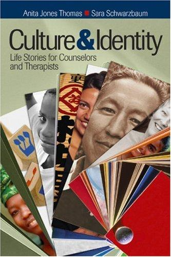 Culture and Identity: Life Stories for Counselors and Therapists, Thomas, Anita Jones; Schwarzbaum, Sara E.