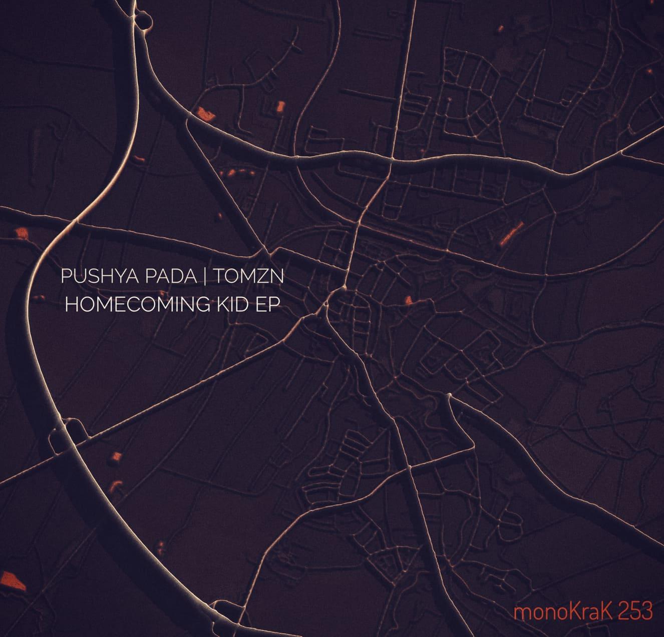 Pushya Pada & Tomzn – Homecoming Kid EP